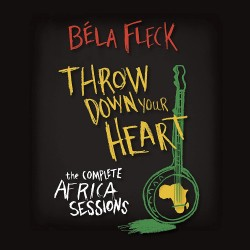 BELA FLECK THROW DOWN YOUR HEART THE COMPLETE AFRICA SESSIONS 3CD + DVD