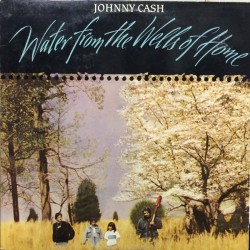 CASH JOHNNY WATER FROM THE WELLS OF HOME LP