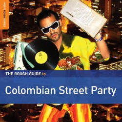 THE ROUGH GUIDE TO COLOMBIAN STREET PARTY CD DIGIPACK