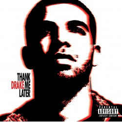 DRAKE THANK WITH LATER