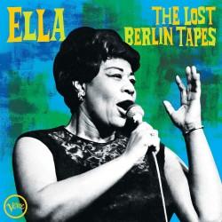 FITZGERALD ELLA ELLA : THE LOST BERLIN TAPES CD