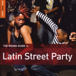 THE ROUGH GUIDE TO LATIN STREET PARTY CD DIGIPACK