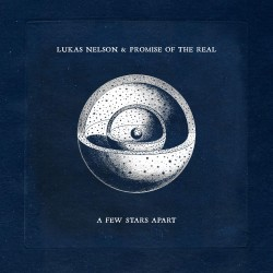 NELSON LUKAS & PROMISE OF THE REAL 2021 A FEW STARS APART LP