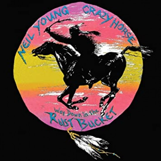 YOUNG NEIL & CRAZY HORSE WAY DOWN IN THE RUST BUCKET 2 CD