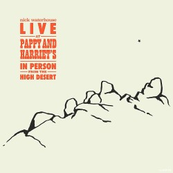 WATERHOUSE NICK 2021 LIVE AT PAPPY & HARRIETS 2 LP LIMITED EDITION