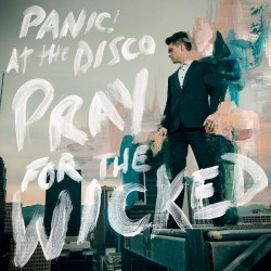 PANIC AT THE DISCO PRAY FOR THE WICKED LP