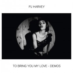 HARVEY PJ TO BRING YOU MY LOVE DEMOS LP
