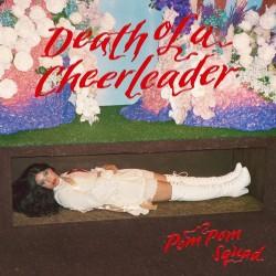 POM POM SQUAD 2021 DEATH OF A CHEERLEADER CD