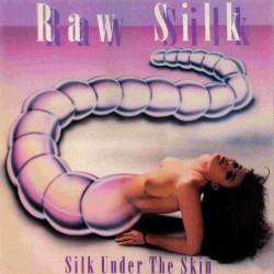 RAW SILK SILK UNDER THE SKIN LP