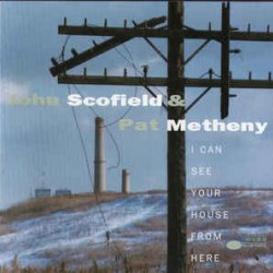 SCOFIELD JOHN METHENY PAT I CAN SEE YOUR HOUSE FROM HERE 2LP
