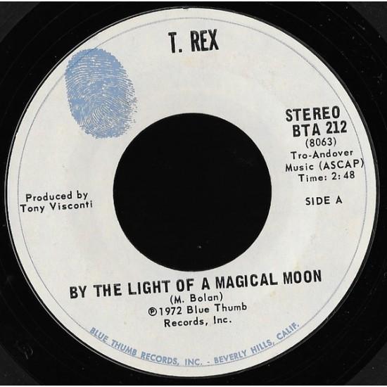 T REX BY THE LIGHT OF A MAGIC MOON 7 '' SINGLE LP