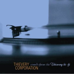 THIEVERY CORPORATION SOUNDS FROM THE THIEVERY HI- FI 2 LP VINYL PACKAGE