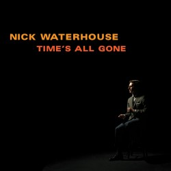 WATERHOUSE NICK TIME S ALL GONE CD