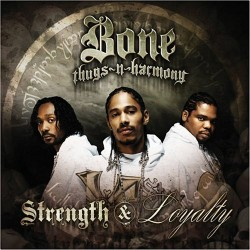 bone thugs-n- harmony strength and loyalty