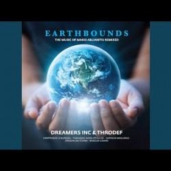 EARTHBOUNDS THE MAGIC OF MAKIS ABLIANITIS REMIXED DREAMERS INC & THRODEF 2019