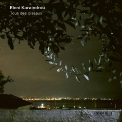 KARAINDROU ELENI 2019 TOUS LES OISEAUX CD