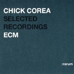 CHICK COREA SELECTED RECORDINGS ECM RARUM