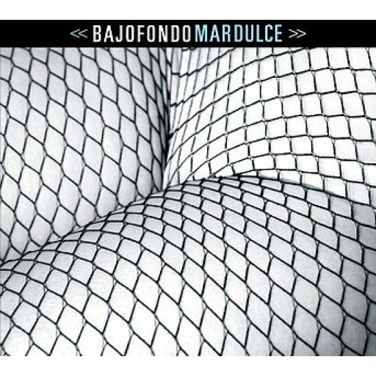BAJOFONDO MARDULCE