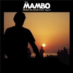 CAFE MAMBO IBIZA 08 mixed by ANDY CATO GROOVE ARMADA