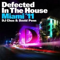 DEFECTED IN THE HOUSE MIAMI 11 DJ CHUS & DAVID PENN