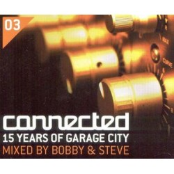 CONNECTED 03 15 YEARS OF GARAGE CITY MIXED BY BOBBY & STEVE