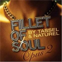 FILLET OF SOUL BY TASSEL & NATUREL OPUS 2