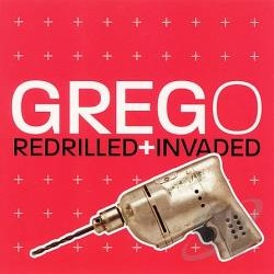 GREGO REDRILLED + INVADED