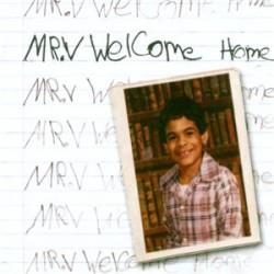 MR V WELCOME HOME