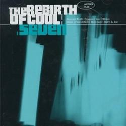 REBIRTH OF COOL 7