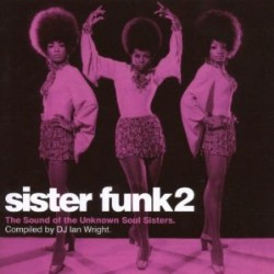 SISTER FUNK 2 compiled by DJ IAN WRIGHT