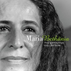 BETHANIA MARIA THE DEFINITIVE COLLECTION THE SOUL OF BRAZIL