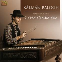 KALMAN BALOGH MASTER OF THE GYPSY CIMBALOM