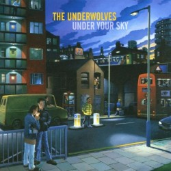 THE UNDERWOLVES UNDER YOUR SKY