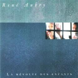 RENE AUBRY LA REVOLTE DES ENFANTS