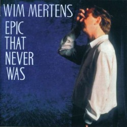 MERTENS WIM EPIC THAT NEVER WAS