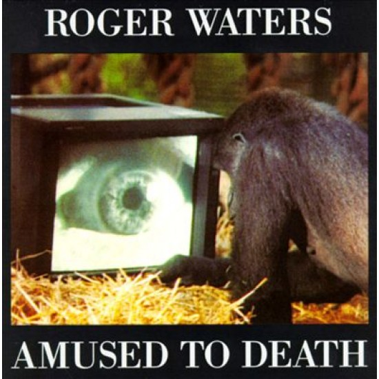 WATERS ROGER AMUSED TO DEATH