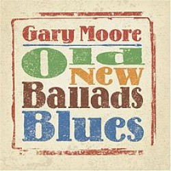 moore gary old new ballads blues