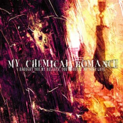 my chemical romance i brought you my bullets you broughtme your love