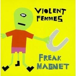 violent femmes freak magnet