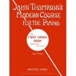 JOHN THOMPSON S MODERN COURSE FOR THE PIANO THE FIRST GRADE BOOK 1ο ΤΕΥΧΟΣ